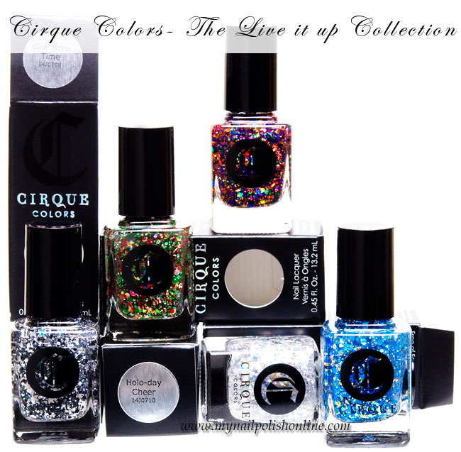 Cirque Colors - The Live it up Collection
